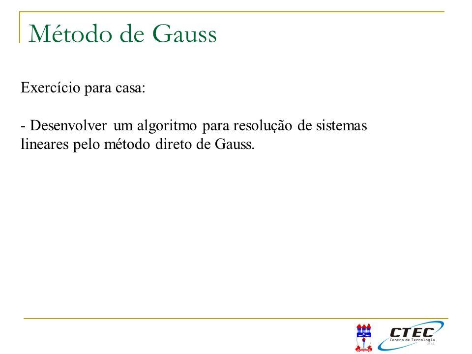 Método de Gauss Exercício para casa: