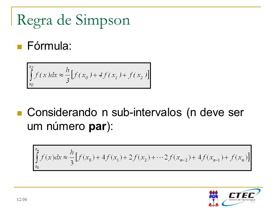 Regra de Simpson Fórmula: