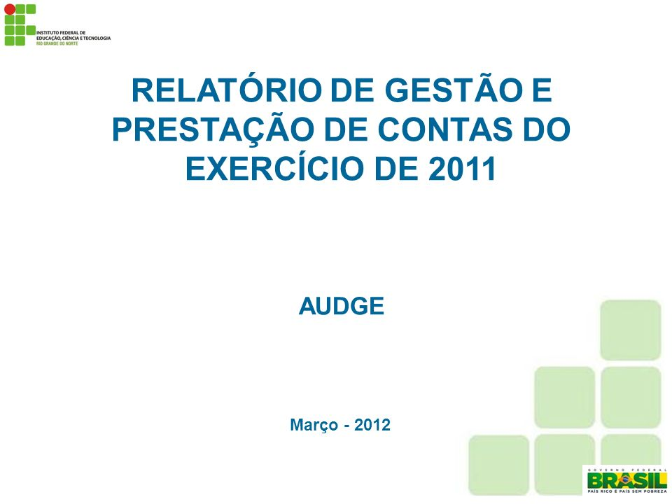 RELATÓRIO DE GESTÃO E PRESTAÇÃO DE CONTAS DO EXERCÍCIO DE 2011
