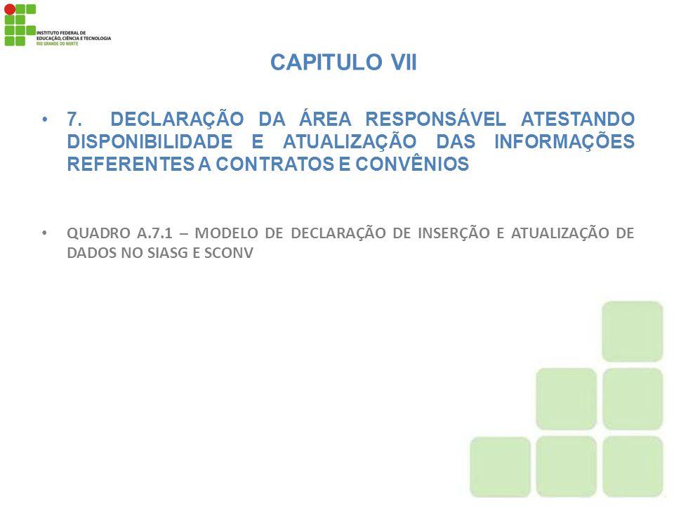 CAPITULO VII7. DECLARAÇÃO DA ÁREA RESPONSÁVEL ATESTANDO DISPONIBILIDADE E ATUALIZAÇÃO DAS INFORMAÇÕES REFERENTES A CONTRATOS E CONVÊNIOS.