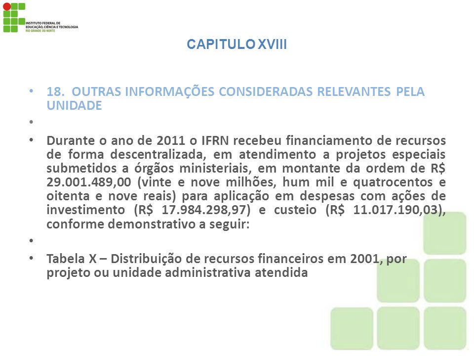 18. OUTRAS INFORMAÇÕES CONSIDERADAS RELEVANTES PELA UNIDADE