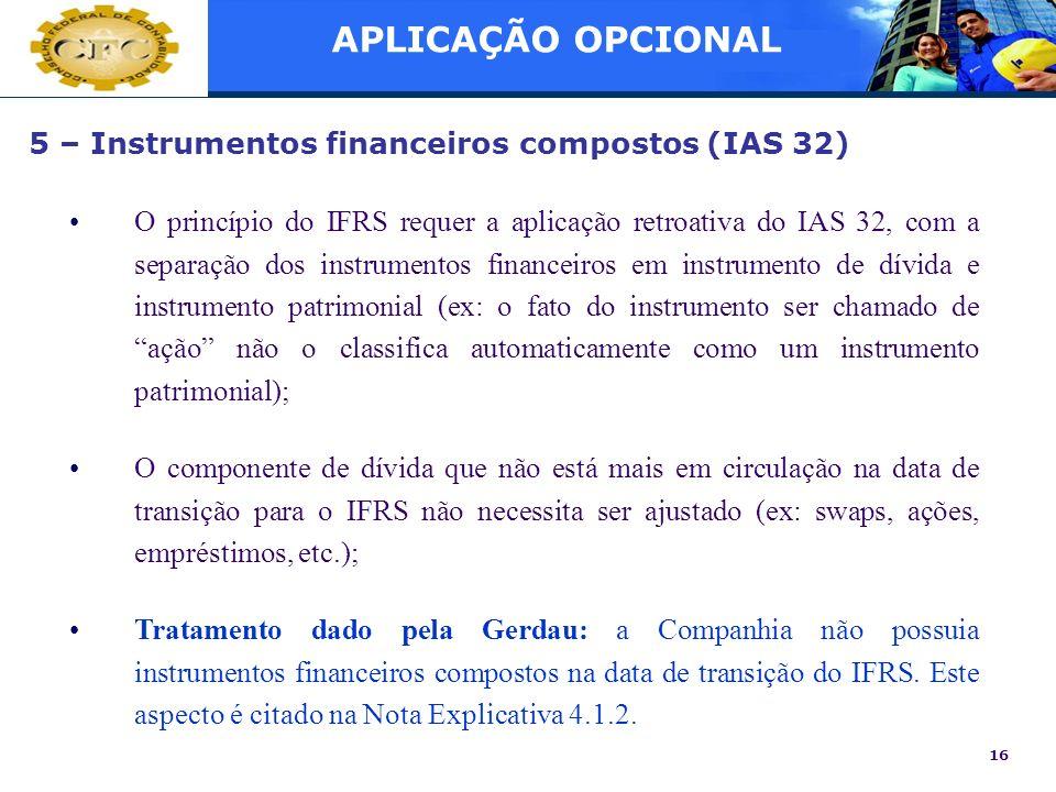 APLICAÇÃO OPCIONAL 5 – Instrumentos financeiros compostos (IAS 32)