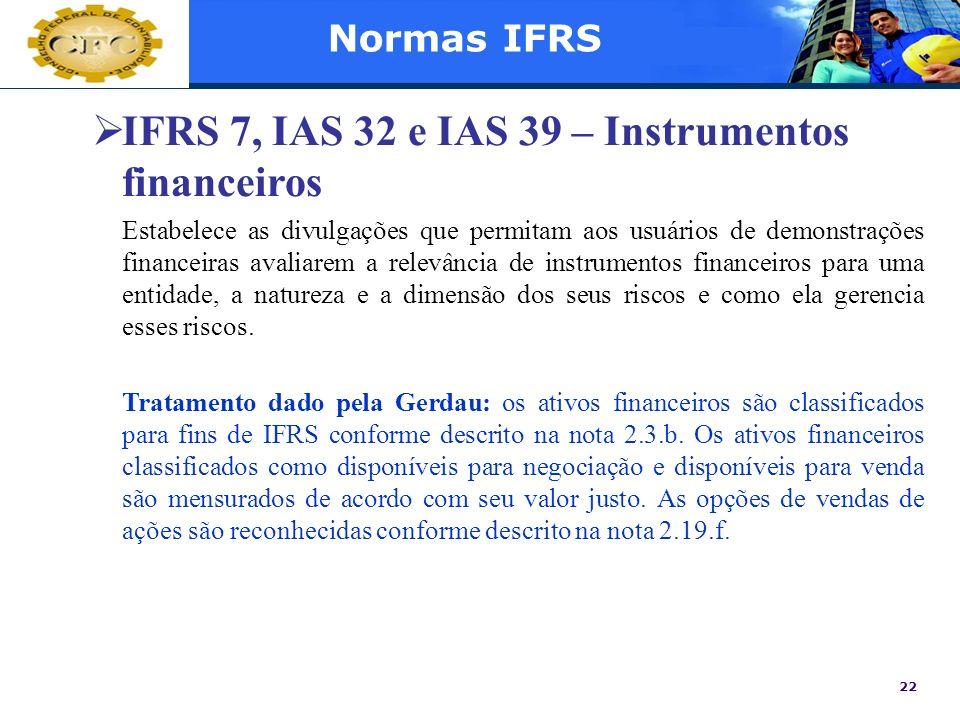 IFRS 7, IAS 32 e IAS 39 – Instrumentos financeiros