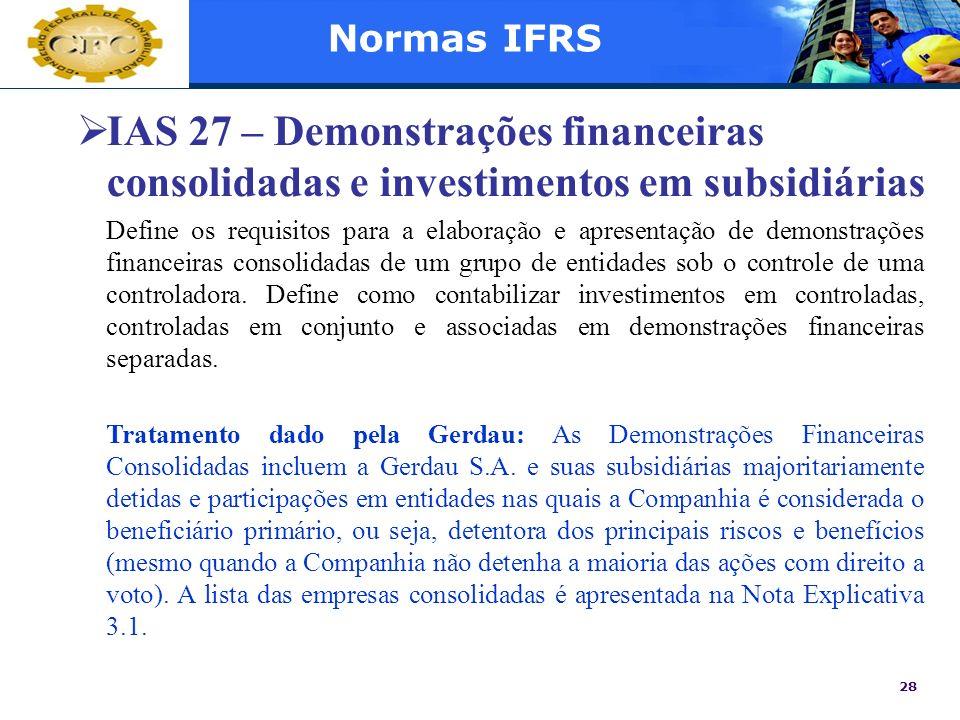 Normas IFRS IAS 27 – Demonstrações financeiras consolidadas e investimentos em subsidiárias.