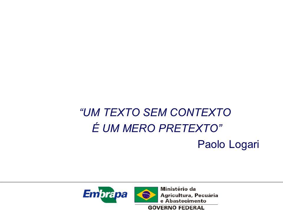 UM TEXTO SEM CONTEXTO É UM MERO PRETEXTO Paolo Logari