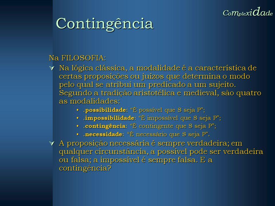 Contingência Complexidade Na FILOSOFIA: