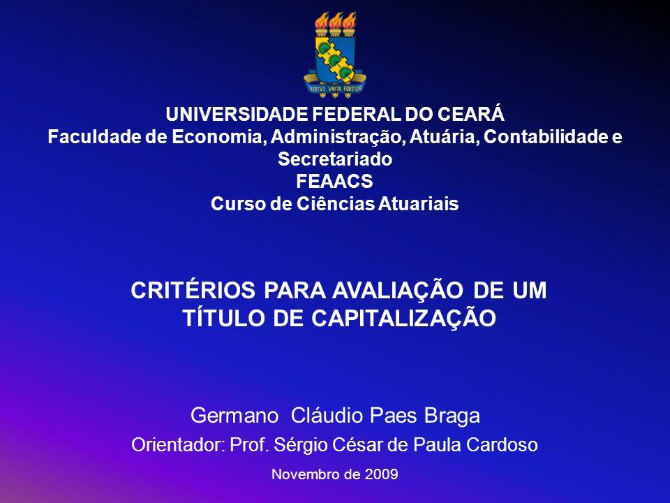 CRITÉRIOS PARA AVALIAÇÃO DE UM TÍTULO DE CAPITALIZAÇÃO