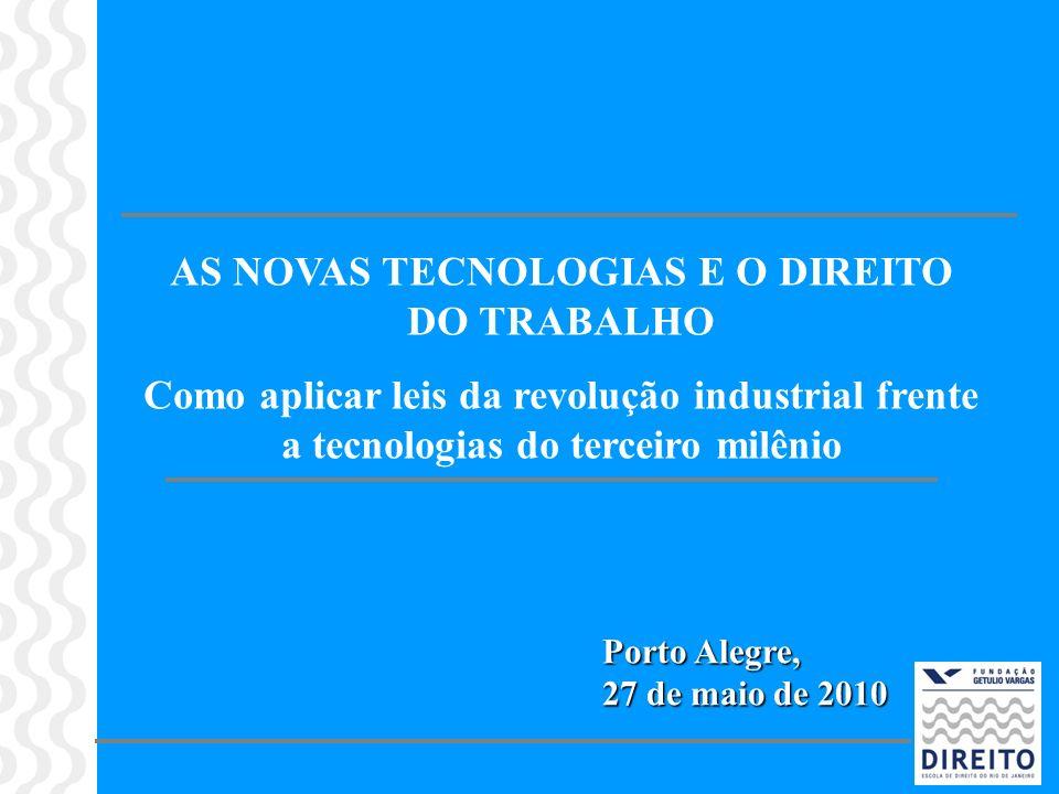 AS NOVAS TECNOLOGIAS E O DIREITO DO TRABALHO