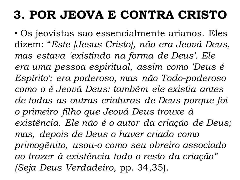 3. POR JEOVA E CONTRA CRISTO