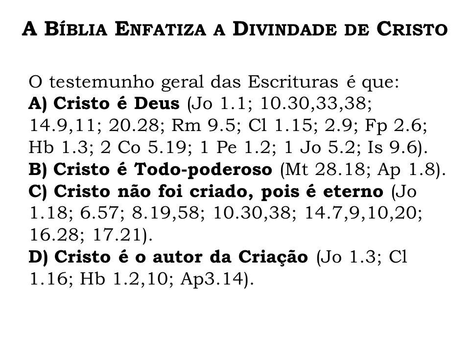 A Bíblia Enfatiza a Divindade de Cristo