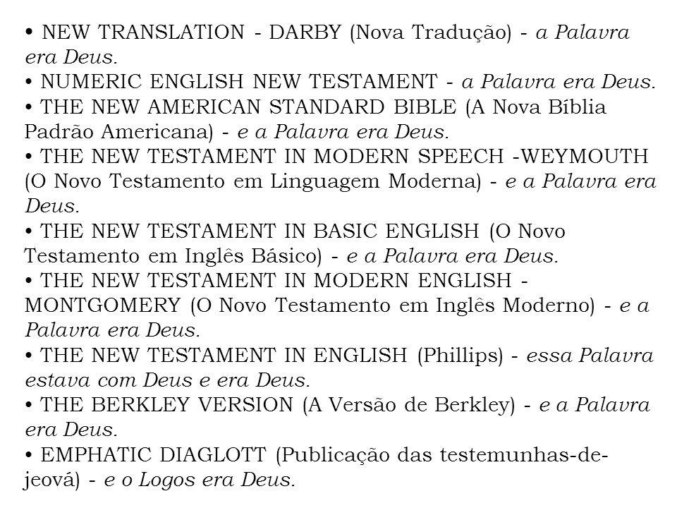 • NEW TRANSLATION - DARBY (Nova Tradução) - a Palavra era Deus.