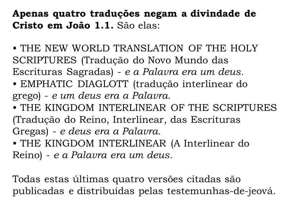 Apenas quatro traduções negam a divindade de Cristo em João 1. 1