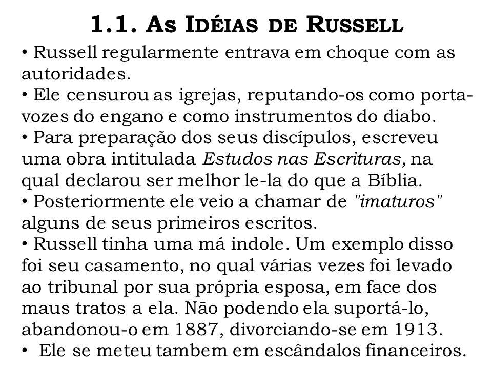 1.1. As Idéias de Russell Russell regularmente entrava em choque com as autoridades.