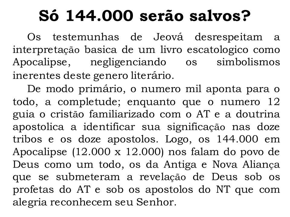 Só 144.000 serão salvos