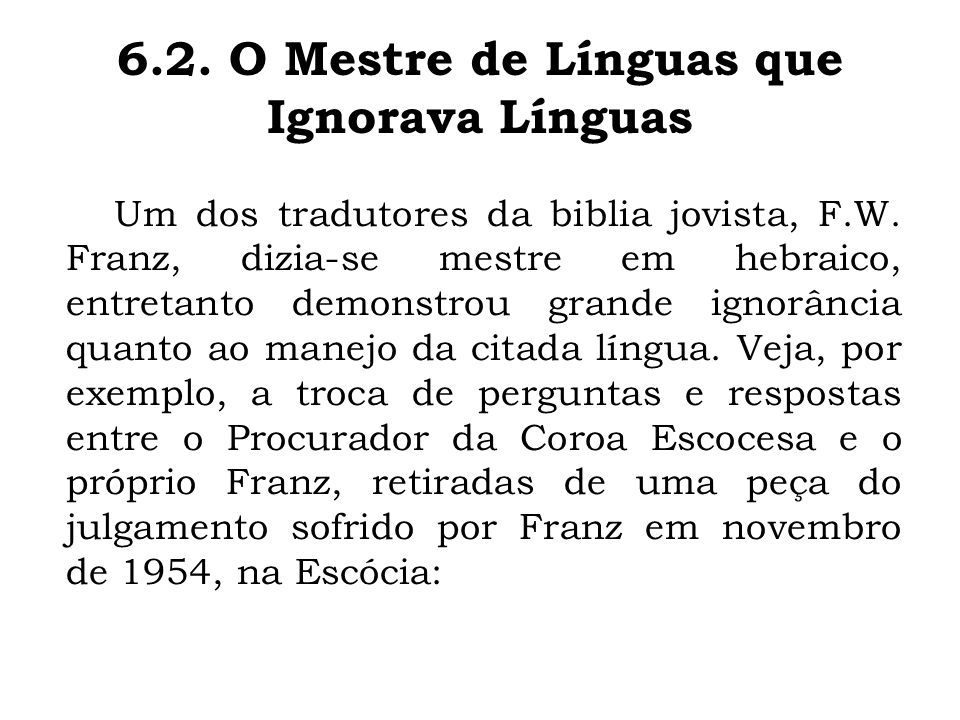 6.2. O Mestre de Línguas que Ignorava Línguas