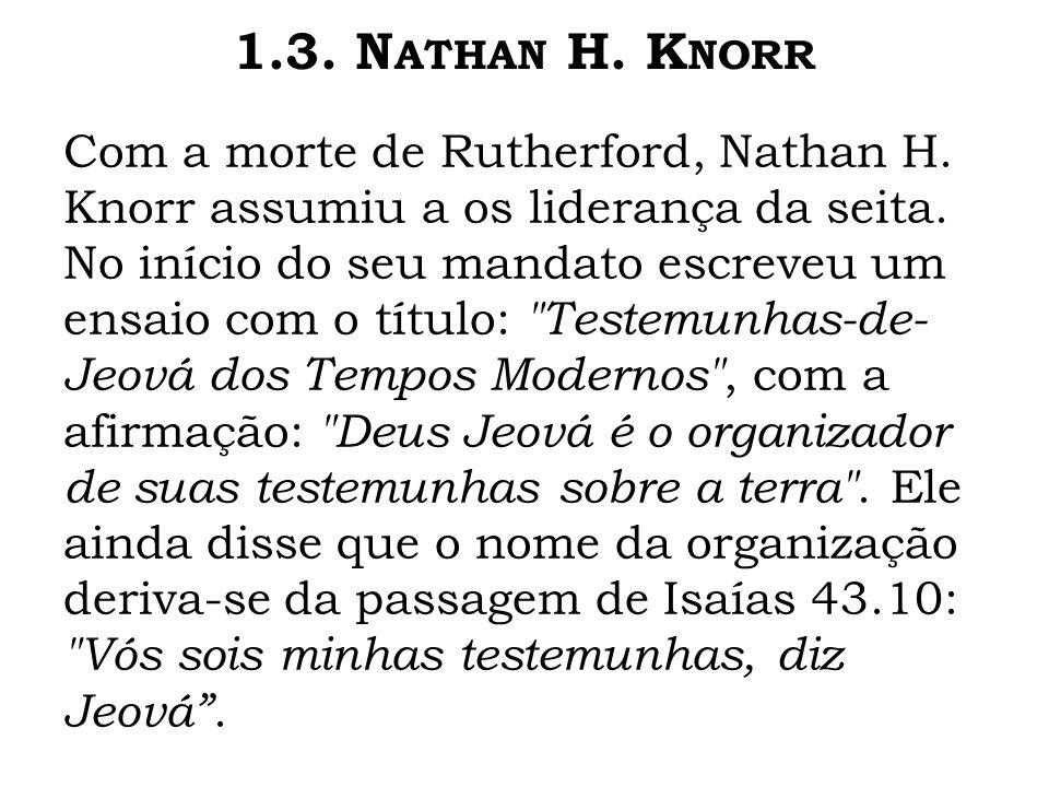 1.3. Nathan H. Knorr