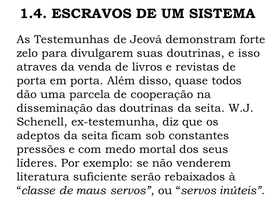 1.4. ESCRAVOS DE UM SISTEMA