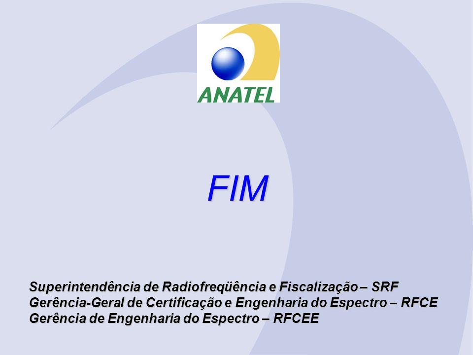 FIM Superintendência de Radiofreqüência e Fiscalização – SRF
