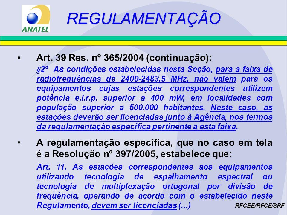 REGULAMENTAÇÃO Art. 39 Res. nº 365/2004 (continuação):