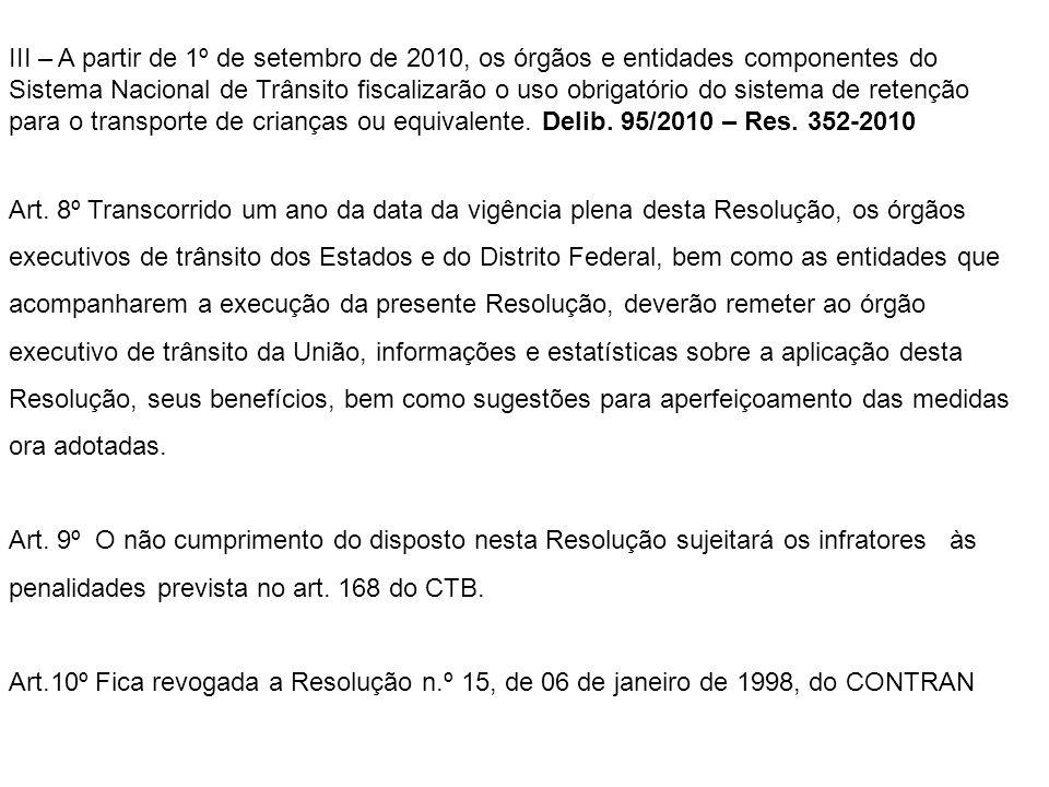 III – A partir de 1º de setembro de 2010, os órgãos e entidades componentes do