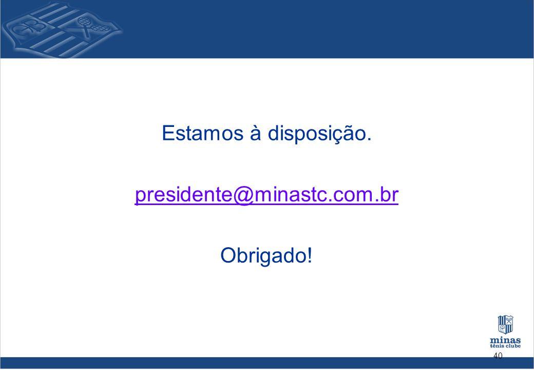 Estamos à disposição. presidente@minastc.com.br Obrigado!