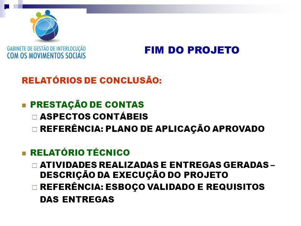 FIM DO PROJETO RELATÓRIOS DE CONCLUSÃO: PRESTAÇÃO DE CONTAS