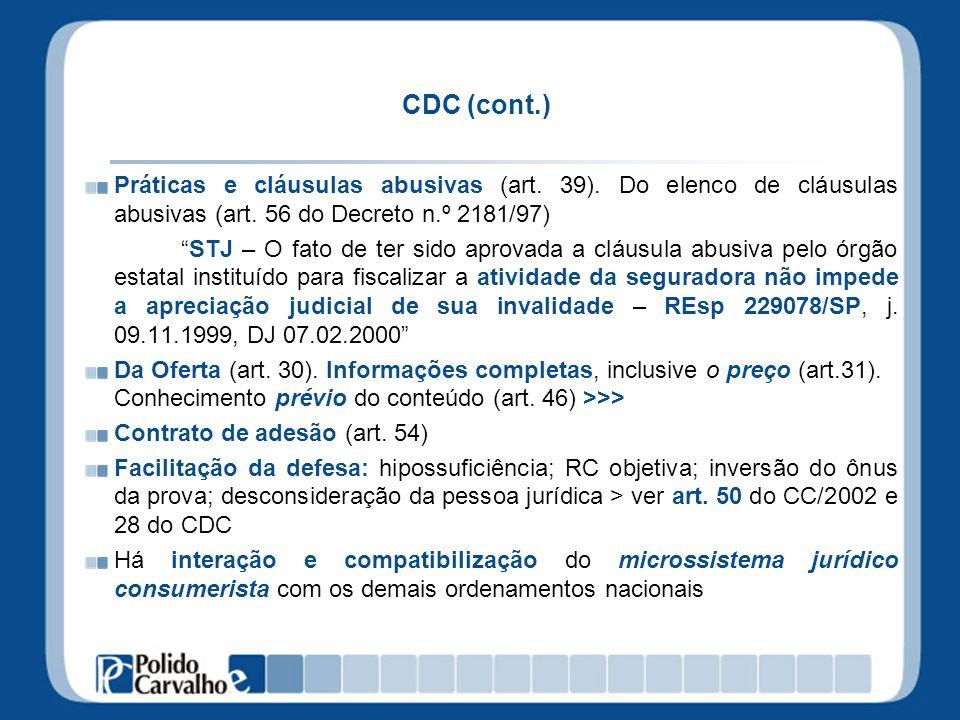 CDC (cont.)Práticas e cláusulas abusivas (art. 39). Do elenco de cláusulas abusivas (art. 56 do Decreto n.º 2181/97)