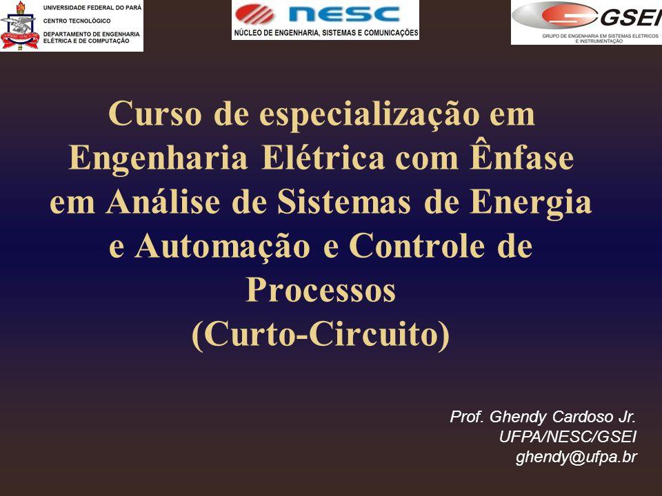 Curso de especialização em Engenharia Elétrica com Ênfase em Análise de Sistemas de Energia e Automação e Controle de Processos (Curto-Circuito)