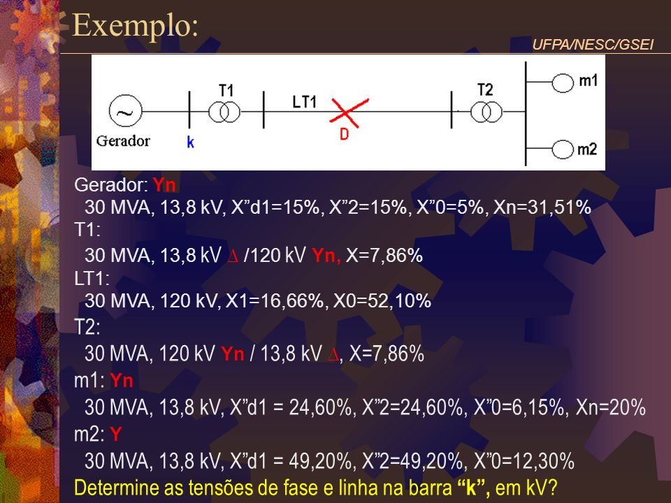 Exemplo: T2: 30 MVA, 120 kV Yn / 13,8 kV ∆, X=7,86% m1: Yn