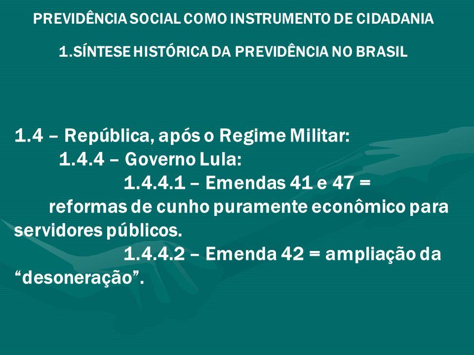 1.4 – República, após o Regime Militar: 1.4.4 – Governo Lula: