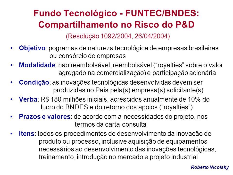 Fundo Tecnológico - FUNTEC/BNDES: Compartilhamento no Risco do P&D (Resolução 1092/2004, 26/04/2004)