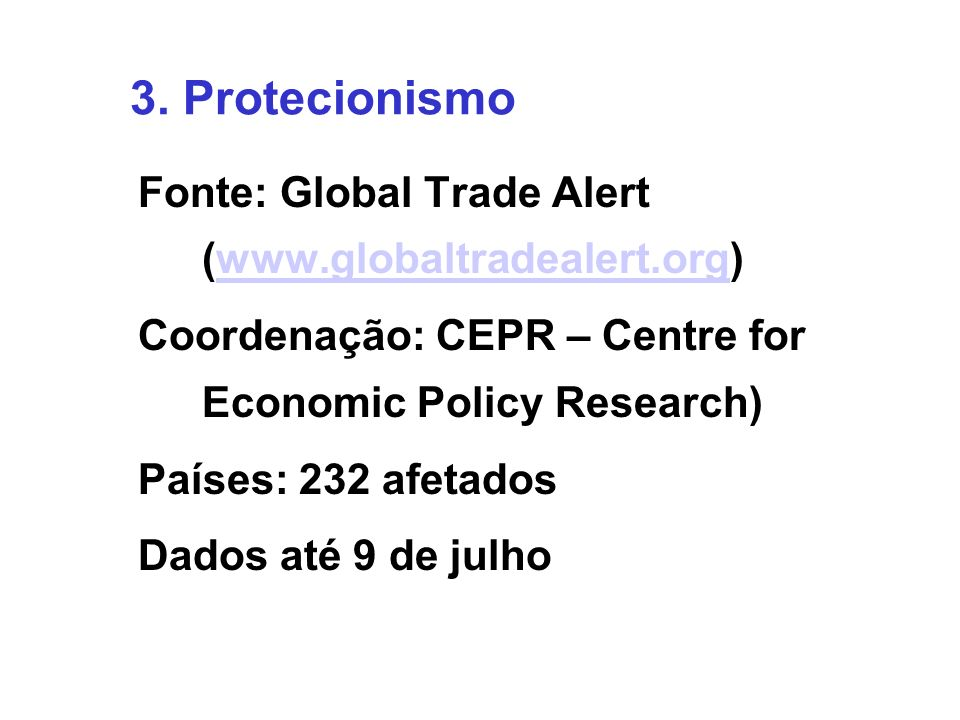 3. Protecionismo Fonte: Global Trade Alert (www.globaltradealert.org)