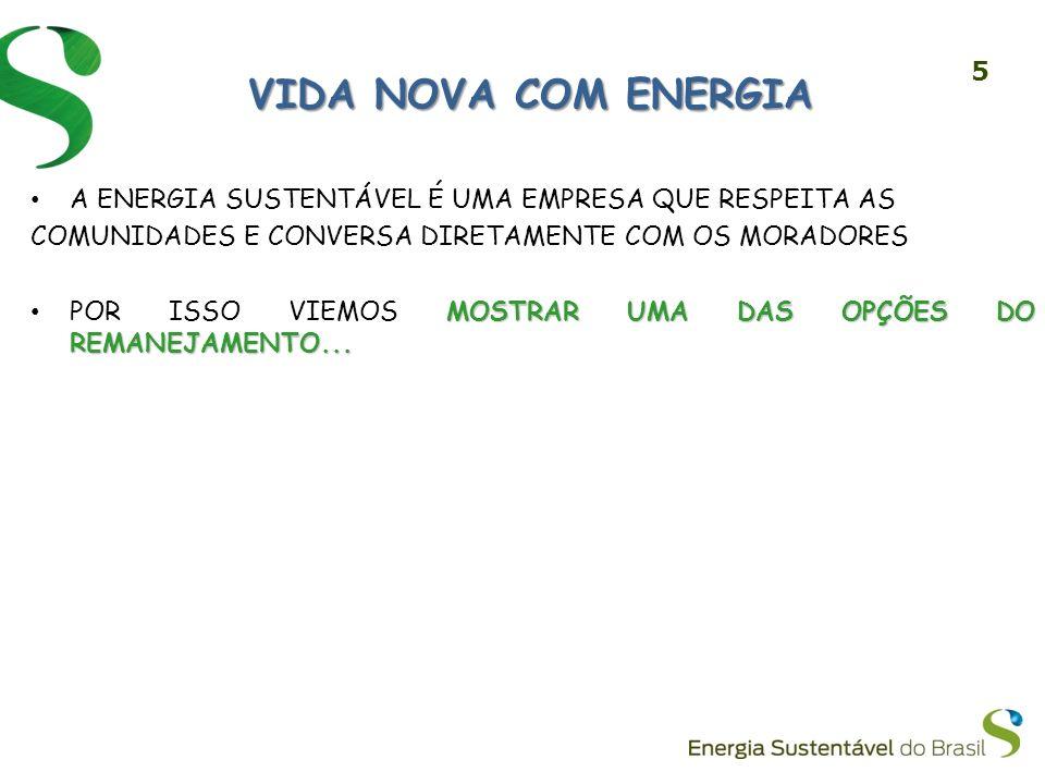 VIDA NOVA COM ENERGIA A ENERGIA SUSTENTÁVEL É UMA EMPRESA QUE RESPEITA AS. COMUNIDADES E CONVERSA DIRETAMENTE COM OS MORADORES.