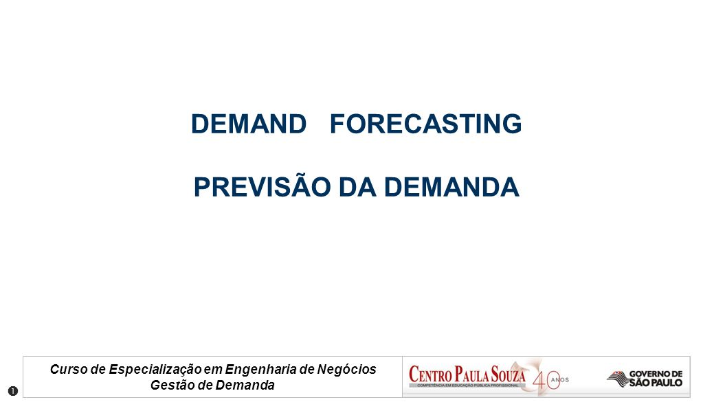 DEMAND FORECASTING PREVISÃO DA DEMANDA