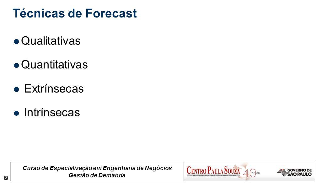 Técnicas de Forecast Qualitativas Quantitativas Extrínsecas