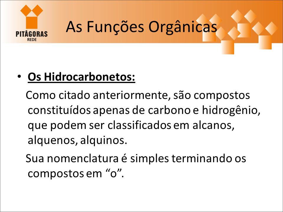 As Funções Orgânicas Os Hidrocarbonetos: