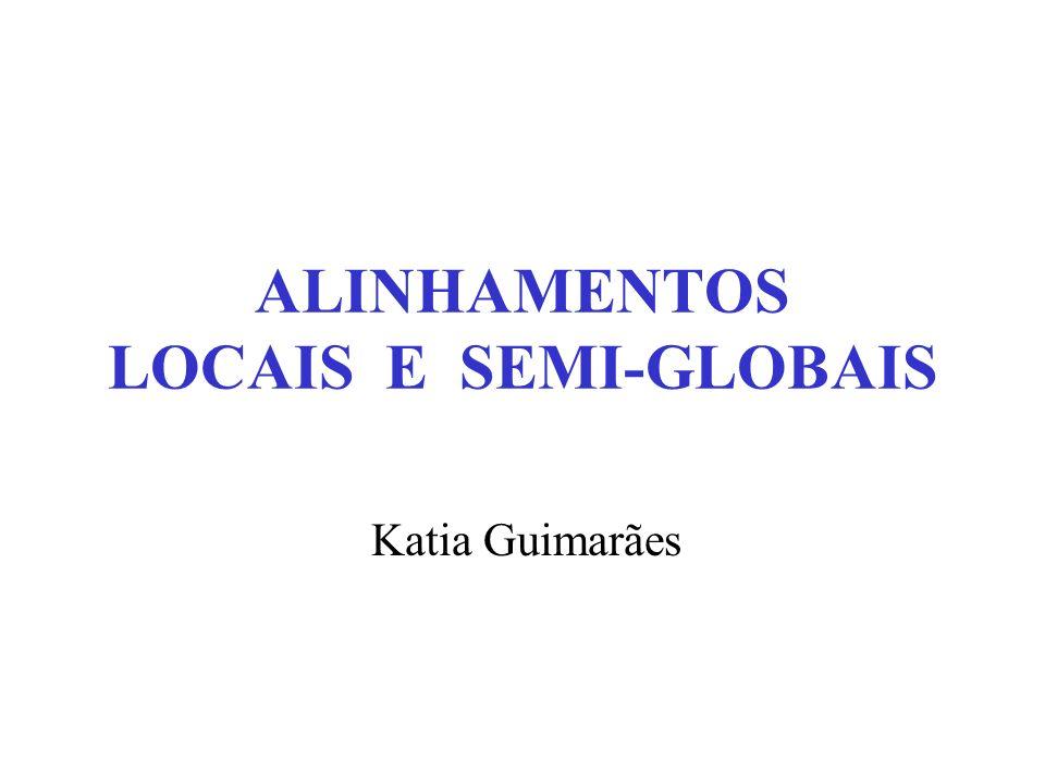 ALINHAMENTOS LOCAIS E SEMI-GLOBAIS