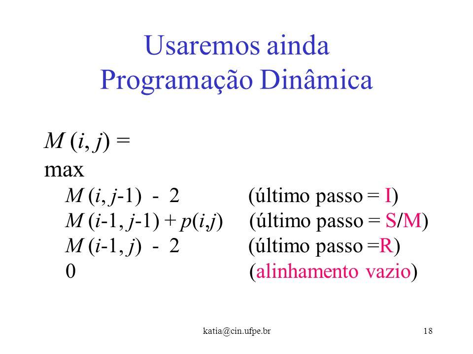 Usaremos ainda Programação Dinâmica