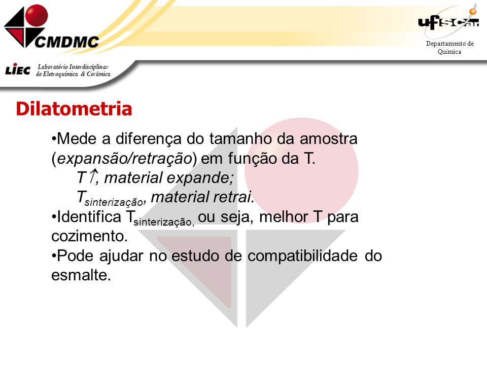 DilatometriaMede a diferença do tamanho da amostra (expansão/retração) em função da T. T, material expande;
