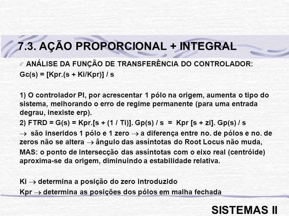 7.3. AÇÃO PROPORCIONAL + INTEGRAL