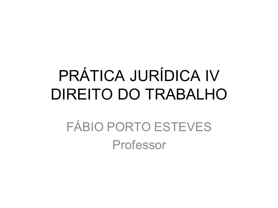 PRÁTICA JURÍDICA IV DIREITO DO TRABALHO