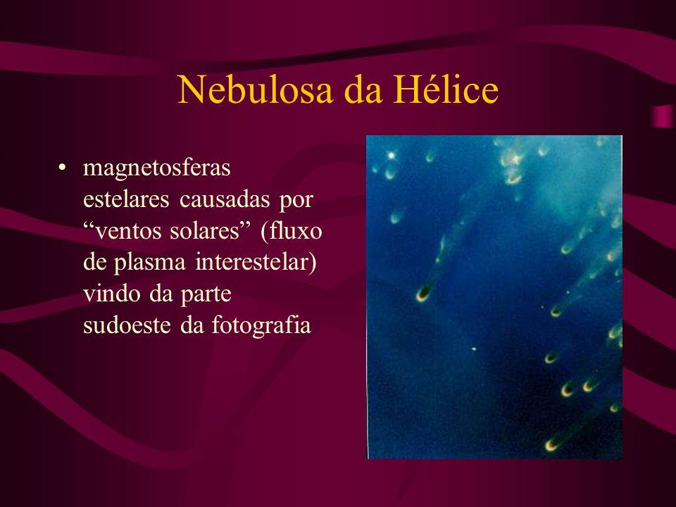 Nebulosa da Hélice magnetosferas estelares causadas por ventos solares (fluxo de plasma interestelar) vindo da parte sudoeste da fotografia.