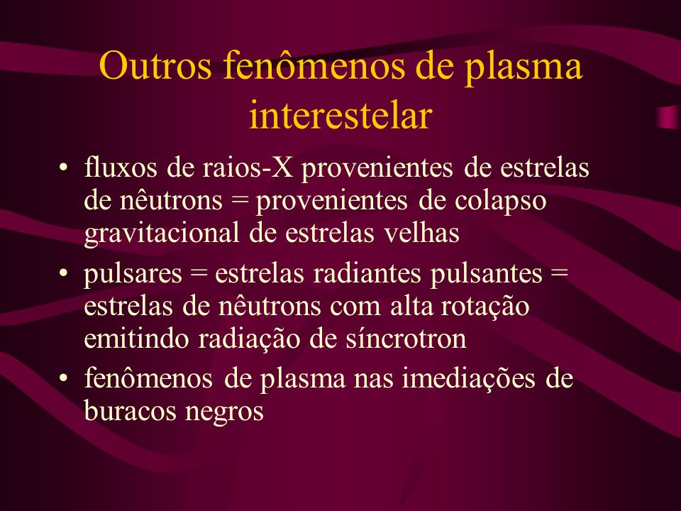 Outros fenômenos de plasma interestelar