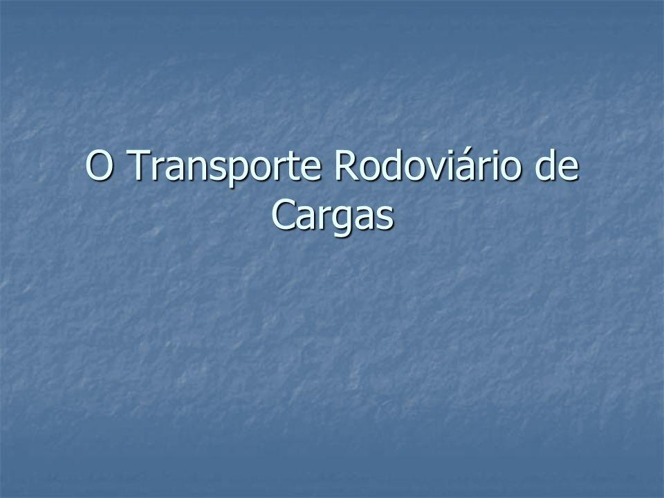 O Transporte Rodoviário de Cargas