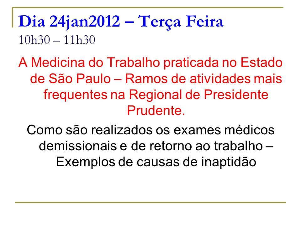 Dia 24jan2012 – Terça Feira 10h30 – 11h30