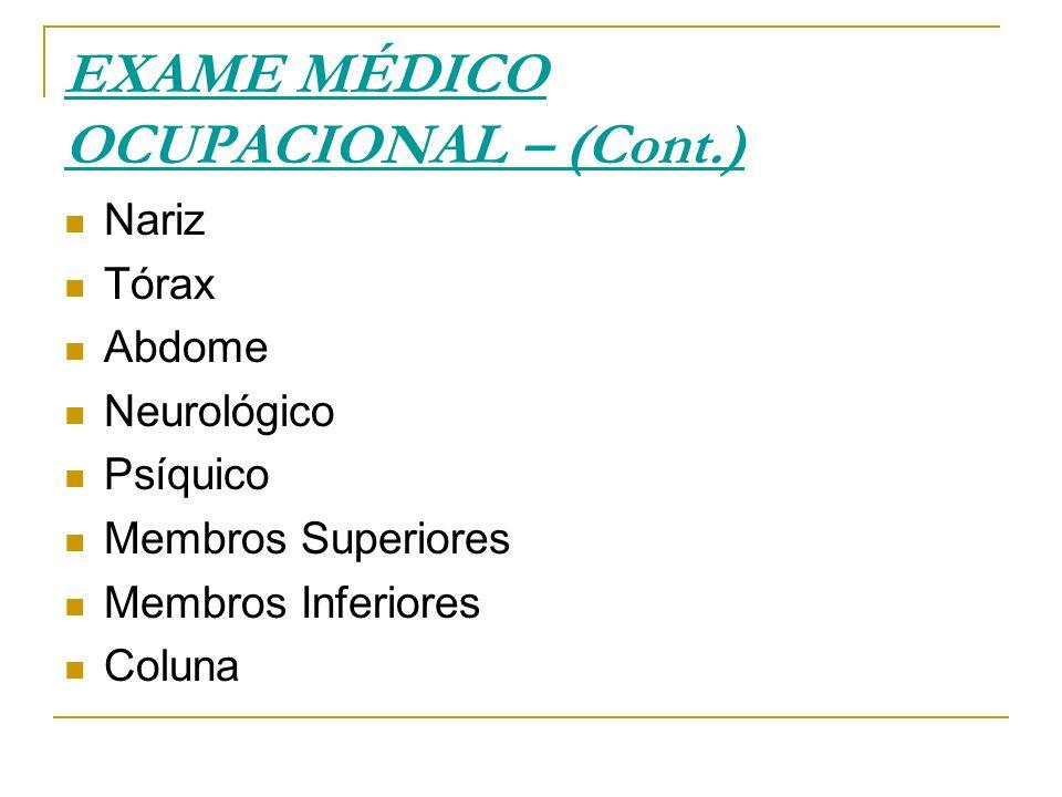 EXAME MÉDICO OCUPACIONAL – (Cont.)