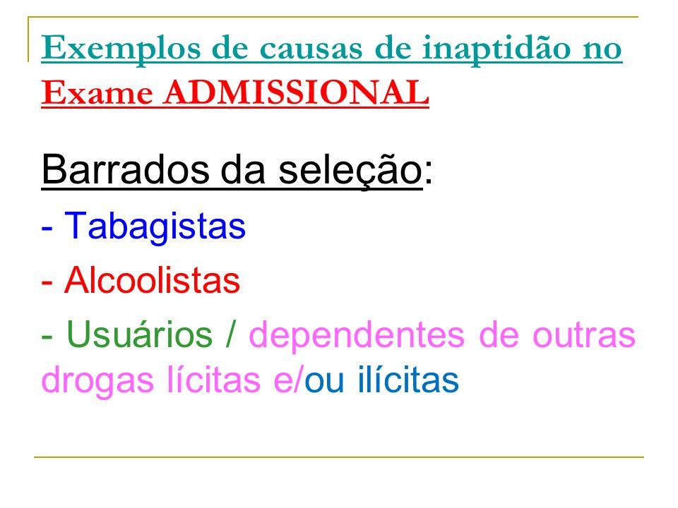 Exemplos de causas de inaptidão no Exame ADMISSIONAL