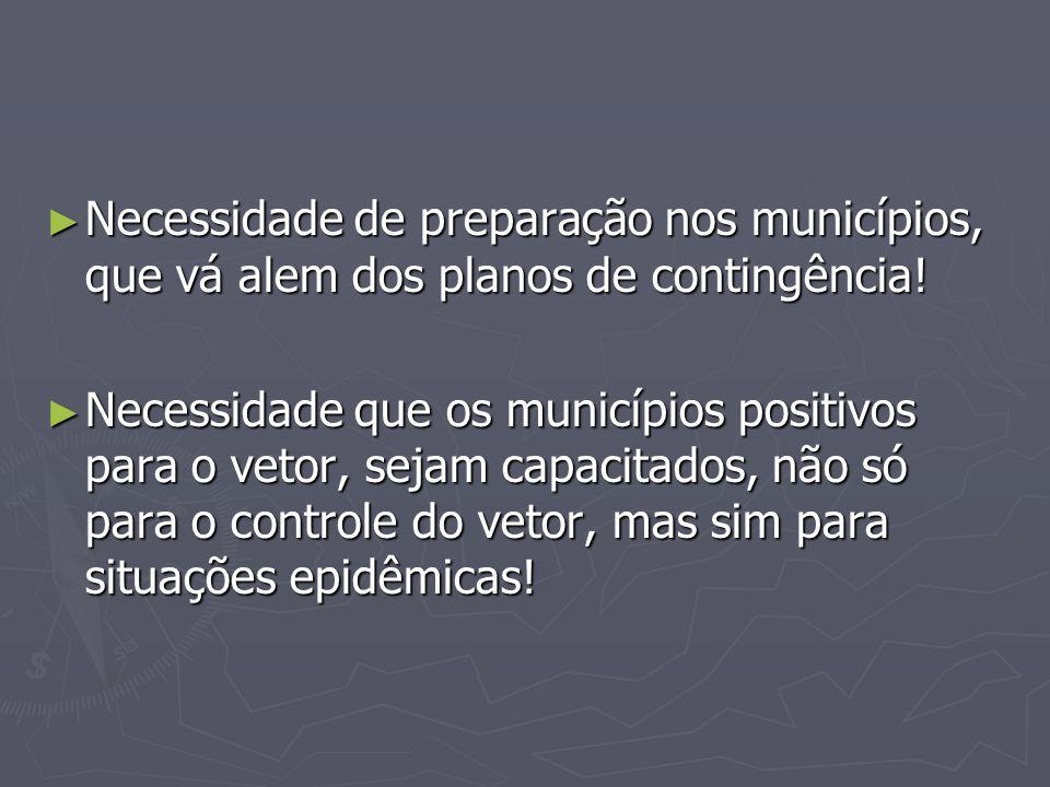 Necessidade de preparação nos municípios, que vá alem dos planos de contingência!