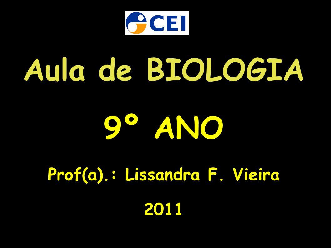 Prof(a).: Lissandra F. Vieira