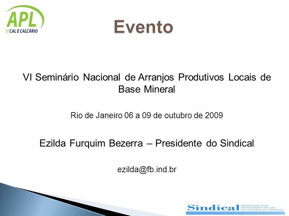 Evento VI Seminário Nacional de Arranjos Produtivos Locais de Base Mineral. Rio de Janeiro 06 a 09 de outubro de 2009.